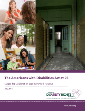 The Americans with Disabilities Act at 25: Cause for Celebration and Renewed Resolve