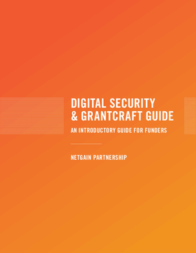 Digital Security & Grantcraft Guide : an Introduction Guide for Funders