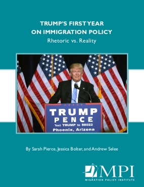 Trump's First Year on Immigration Policy: Rhetoric vs. Reality