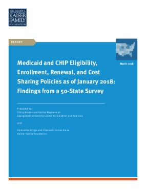 Medicaid and CHIP Eligibility,  Enrollment, Renewal, and Cost  Sharing Policies as of January 2018:  Findings from a 50-State Survey